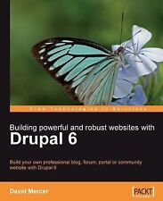 Building Powerful and Robust Websites with Drupal 6 - 2008 - David Mercer