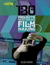 130 Projects to Get You Into Filmmaking by Elliot Grove (Paperback /...