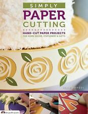 Simply Paper Cutting: Hand-Cut Paper Projects for Home Décor, Stationery & Gifts