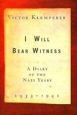 I Will Bear Witness: Diary of Nazi Years, 1933-1941, Victor Klemperer, First Ed.