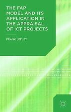 The FAP Model and Its Application in the Appraisal of ICT Projects by Frank...