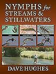 Nymphs for Streams and Stillwaters by Dave Hughes Fly Tying NEW 2008 Hardcover