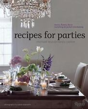 Recipes for Parties: Menus, Flowers, Decor: Everything for Perfect Entertaining