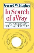 In Search of a Way: Two Journeys of Spiritual Discovery by Gerard W. Hughes...
