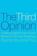 The Third Opinion: How Successful Leaders Use Outside Insight to Create Superior