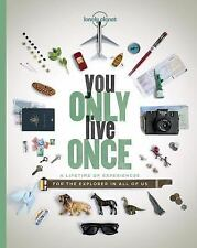 You Only Live Once : A Lifetime of Experiences for the Explorer in All of Us by…