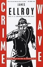 Crime Wave : Reportage and Fiction from the Underside of L. A. by James...