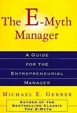 The E-Myth Manager: Why Management Doesn't Work--And What to Do About -ExLibrary