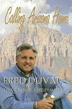 Calling Arizona Home by Lisa Schebly Heidinger and Fred Duval (2005, Paperback)