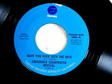 CREEDENCE CLEARWATER~HAVE YOU EVER SEEN THE RAIN~NEAR MINT~HEY TONIGHT~~ POP 45