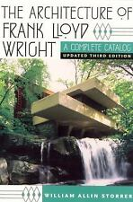 The Architecture of Frank Lloyd Wright : A Complete Catalog by William Allin...