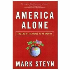 America Alone: The End of the World as We Know It Steyn, Mark Hardcover