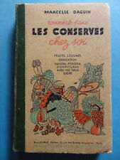 Marcelle Daguin Comment Faire les Conserves Chez Soi Editions Guy Le Prat 1948
