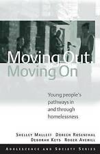 Moving Out, Moving On: Young People's Pathways In and Through Homelessness (Adol