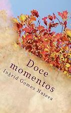 Doce Momentos : La Historia de Cualquier Mujer Contada en Veinte Cuatro Actos...