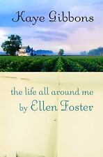 The Life All Around Me By Ellen Foster  Autographed copy