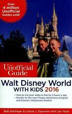 The Unofficial Guide to Walt Disney World with Kids 2016, Opsomer, Liliane J., S