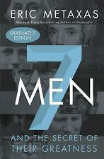 Seven Men : And the Secret of Their Greatness by Eric Metaxas (2016, Hardcover)