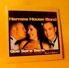 Cardsleeve single CD Hermes House Band Que Sera Sera 4 TR 2001 Pop Euro House
