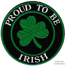 PROUD TO BE IRISH embroidered iron-on PATCH IRELAND EIRE GREEN CLOVER SHAMROCK