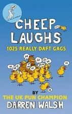 Cheep Laughs : 1025 Really Daft Gags by Darren Walsh (2014, Paperback)