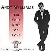 I Like Your Kind of Love The Best of the Cadence Years by Andy Williams CD #GP78