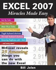 Excel 2007 Miracles Made Easy: Mr. Excel Reveals 25 Amazing Things You-ExLibrary