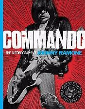 Commando : The Autobiography of Johnny Ramone by Johnny Ramone (2012, Hardcover)