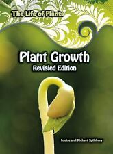 The Life of Plants: Plant Growth by Richard Spilsbury and Louise Spilsbury...