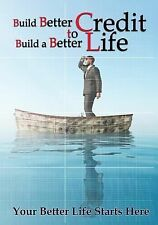Build Better Credit to Build a Better Life: Your Better Life Starts Here, Eghbal