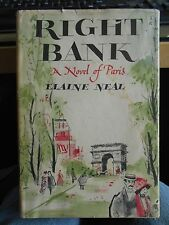 Right Bank:A Novel of Paris by Elaine W. Neal 1958 HC/DJ G to VG Pre WWI Paris