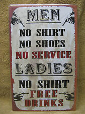 Men No Shirt No Service Women No Shirt FREE DRINKS Tin Metal Sign Decor Funny