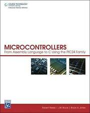 Microcontrollers: From Assembly Language to C Using the Pic24 Family by Bryan...