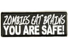 ZOMBIES EAT BRAINS YOU ARE SAFE EMBROIDERED PATCH
