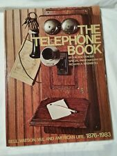 The Telephone Book : Bell, Watson, Vail and American Life 1876-1983 by H. M....