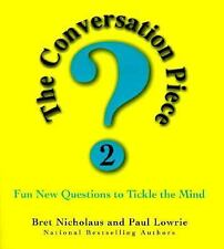 The Conversation Piece 2: Fun New Questions to Tickle the Mind, Lowrie, Paul, Ni