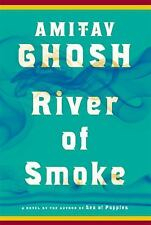 The Ibis Trilogy: River of Smoke Bk. 2 by Amitav Ghosh (2011, Hardcover)