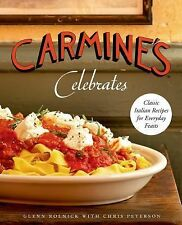 Carmine's Celebrates: Classic Italian Recipes for Everyday Feasts by Rolnick, G
