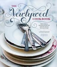 The Newlywed Cookbook : Fresh Ideas and Modern Recipes for Cooking with and for…
