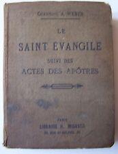 LE SAINT EVANGILE et ACTES DES APOTRES - Chanoine Weber - Mignard Zech 1911