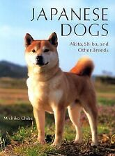 Japanese Dogs: Akita, Shiba, and Other Breeds-ExLibrary