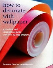 How to Decorate with Wallpaper: A Practical and Inspirational Guide with Step-by