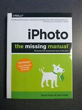 1st Edition iPhoto: The Missing Manual 2014 iPhoto 9.5 for Mac and 2.0 for iOS