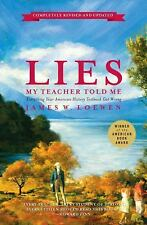 G, Lies My Teacher Told Me: Everything Your American History Textbook Got Wrong,
