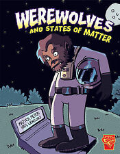 Werewolves and States of Matter (Monster Science),Mosquito, Angel, Slingerland,