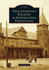 Lackawanna Railroad in Northeastern Pennsylvania, The Images of Rail)