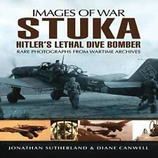 Stuka : Hitler's Lethal Dive Bomber by Jonathan Sutherland and Diane Canwell...