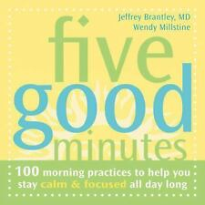The Five Good Minutes: Five Good Minutes : 100 Morning Practices to Help You Sta
