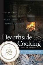 Hearthside Cooking: Early American Southern Cuisine Updated for Today's Hearth a