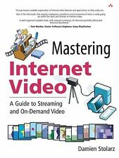 Mastering Internet Video: A Guide to Streaming and On-Demand Video